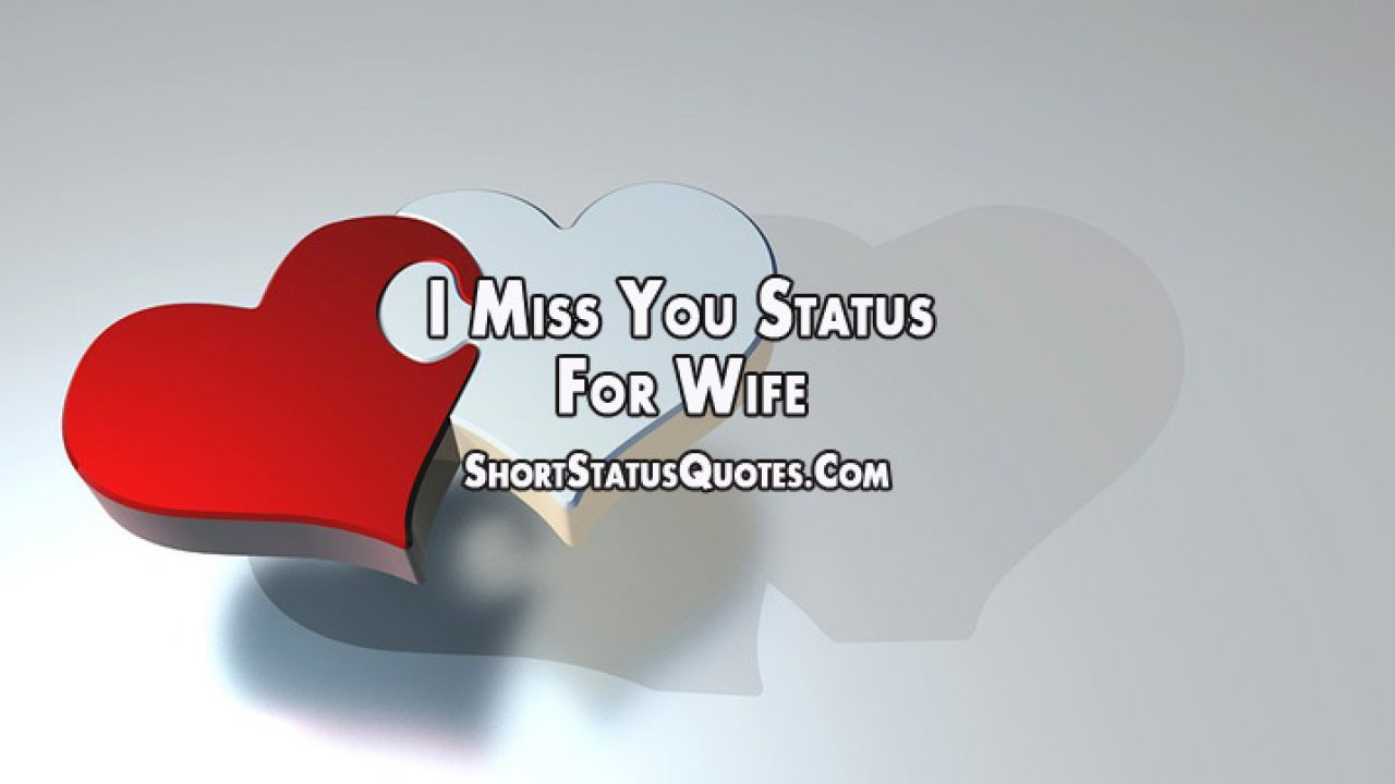 I Miss You Status for Wife - Missing You Quotes for Her