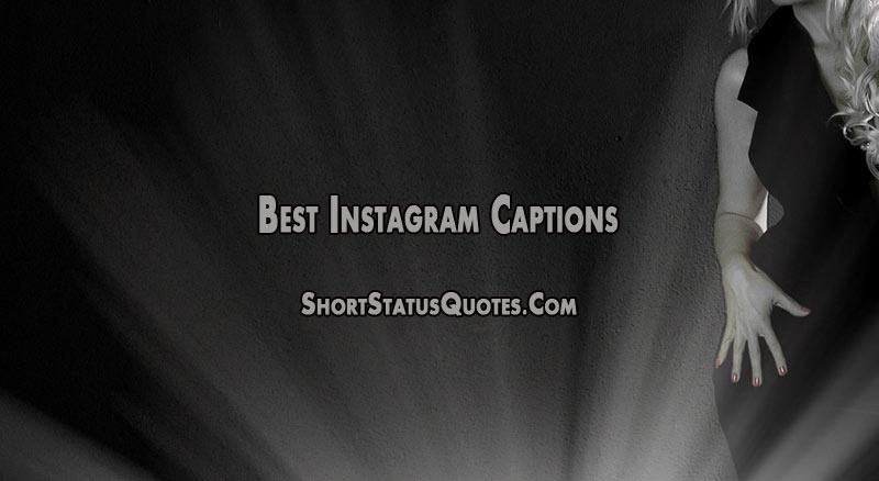 Instagram Captions Best Captions For Instagram