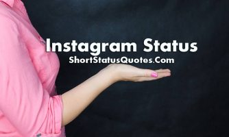 300+ [Best] Instagram Status – Good Status for Instagram Caption & Bio