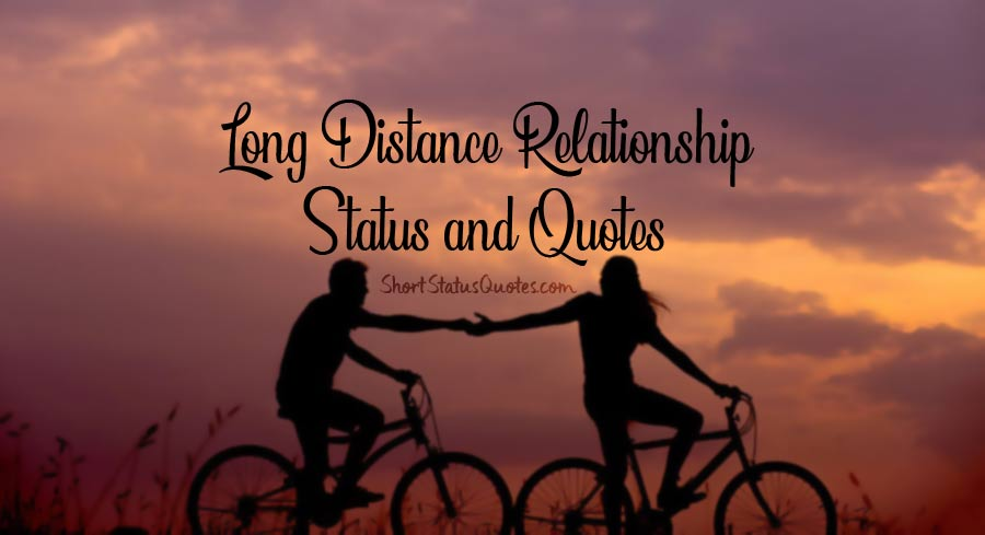 Long Distance Relationship Status Captions Quotes And Messages