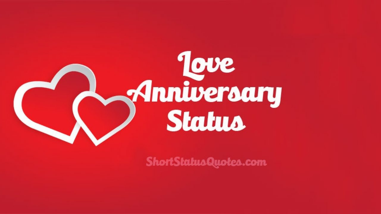 Love Anniversary Status, Captions and Messages