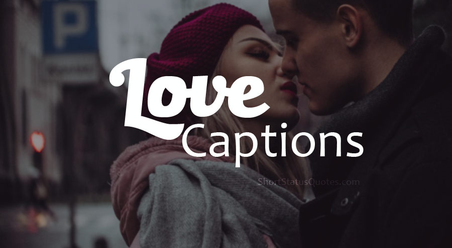 200+ Love Captions : Sweet and Romantic Love Caption 2019