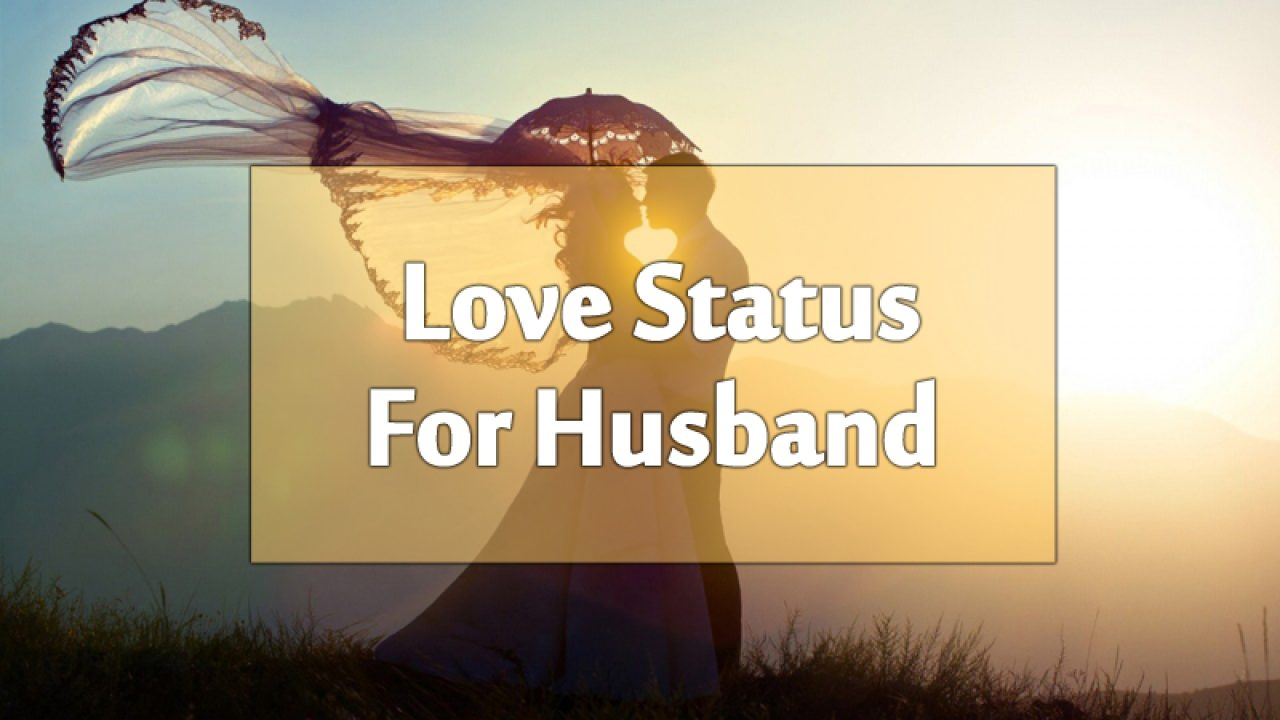 Love Status For Husband Romantic Messages And Quotes