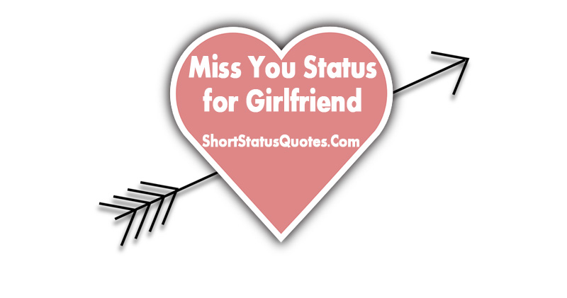 Miss You Status for Girlfriend - Cute Romantic I Miss You Status