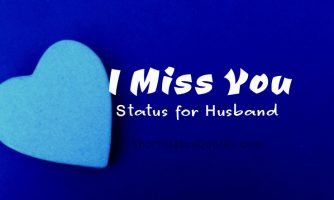Miss You Status for Husband – I Miss You Captions for Him