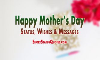 Mother's Day Status, Captions and Wishes Messages 2018