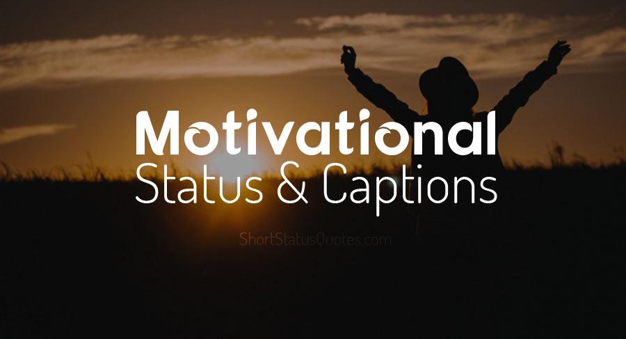 Motivational Status Captions Short Motivational Quotes