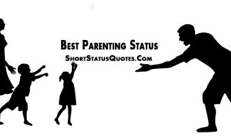 Parenting Status – Inspiring and Funny Parenting Short Quotes