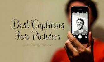 100+ Photo Captions : Best Captions for Picture (2020)