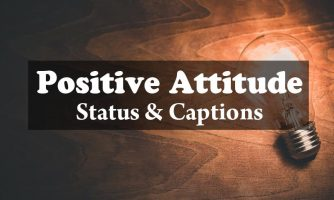 95+ Positive Attitude Status, Captions & Short Positive Quotes