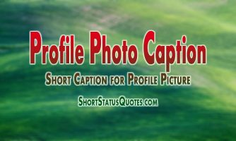 Profile Photo Caption – Caption for Profile Picture and Selfie