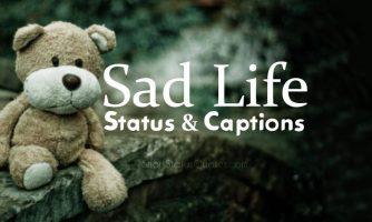 Sad Life Status, Captions & Sad Quotes About Life