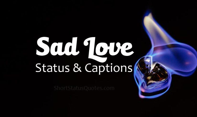 Sad Love Status, Captions & Texts