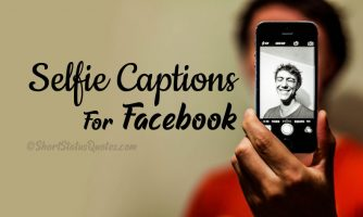 100+ Selfie Captions for Facebook – Best Selfie Quotes