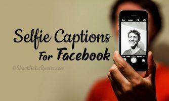 100+ Selfie Captions for Facebook – Best Selfie Quotes