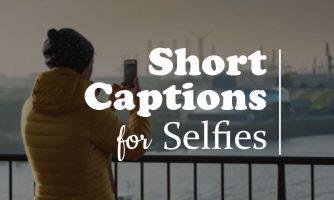 200+ Short Captions for Selfies : Best Selfie Short Captions