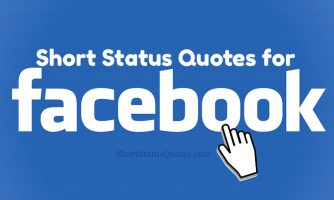 Short Status Quotes for Facebook – One Liner Facebook Status