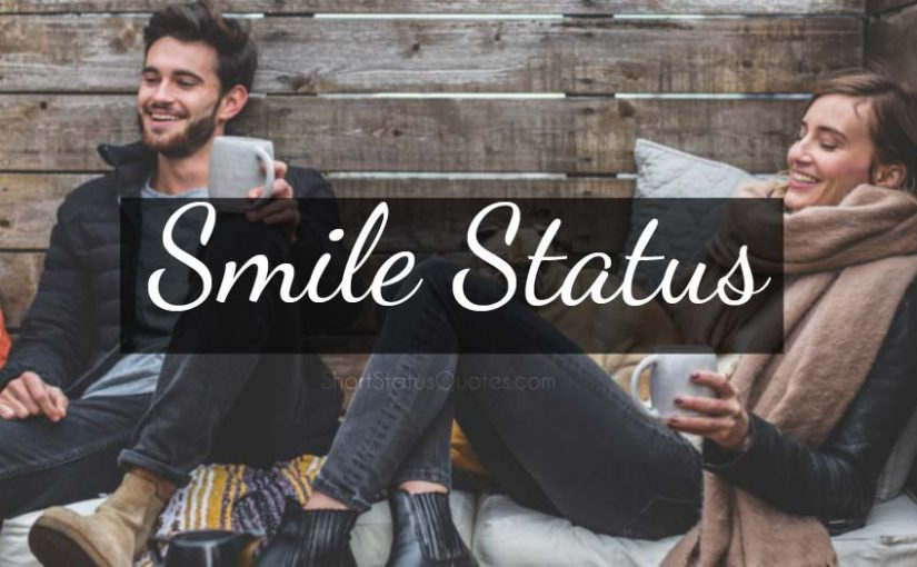 Smile Status for Whatsapp, Facebook and Captions for Instagram
