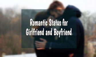 Status for Girlfriend and Boyfriend – Cute, Best and Romantic