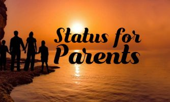 Status for Parents To Show Love, Give Thanks and Motivation