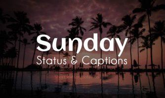 Sunday Status & Sunday Captions – Happy Sunday Messages