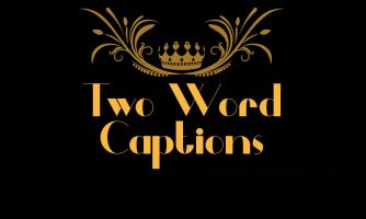 100+ Two-Word Captions, Quotes and Phrases