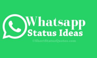 250+ [Cool] Whatsapp Status Ideas –  Short, Funny & Amazing