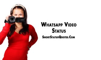 Whatsapp Video Status – 30 Seconds Status Videos