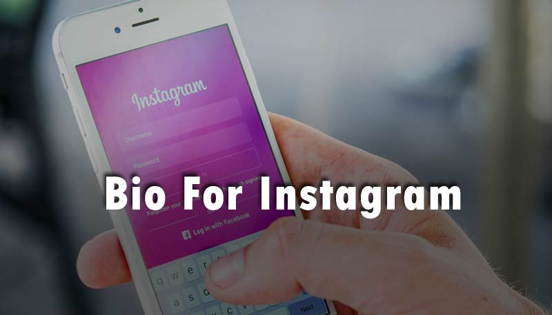 Bio for Instagram - Best Instagram Bio To Attract Followers