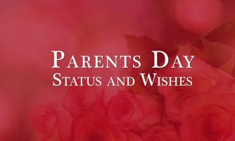 Parents Day Status 2018 – Happy Wishes, Messages and Captions