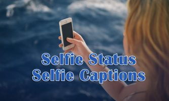 Selfie Captions, Selfie Status Quotes for Instagram and Facebook