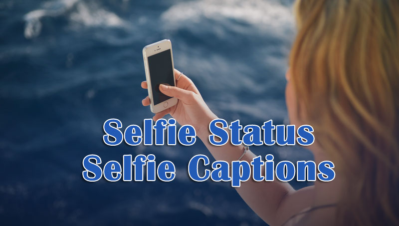 Selfie Captions - Selfie Status Quotes for Instagram & Facebook